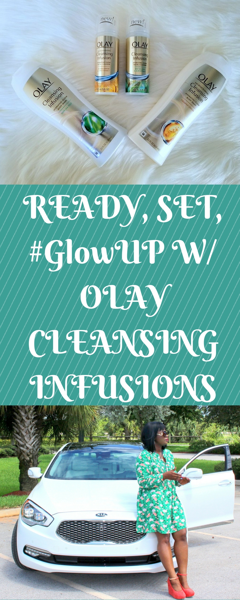 READY, SET, #GlowUP W/OLAY CLEANSING INFUSION