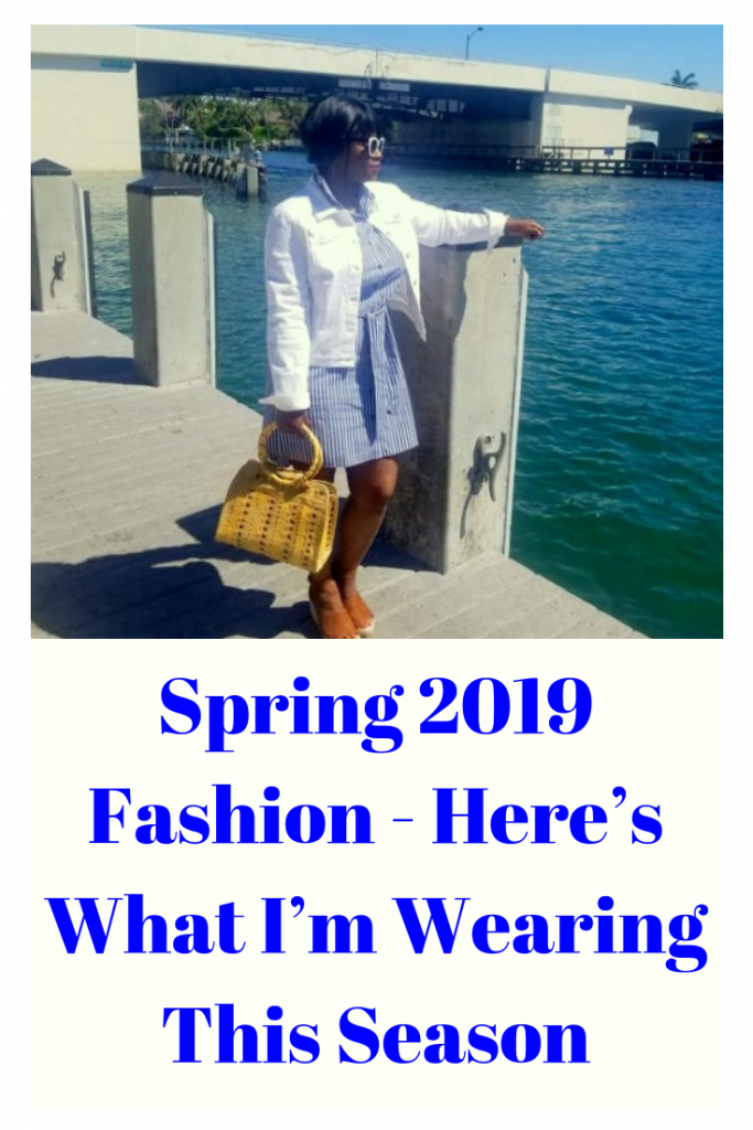 Spring 2019 Fashion - Here's What I'm Wearing This Season